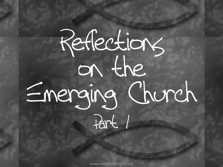 Reflections on the Emerging Church - Part 1