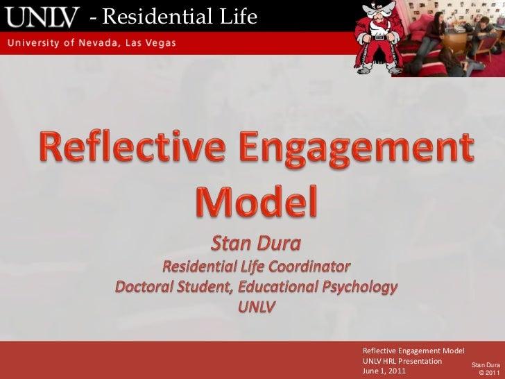- Residential Life<br />Slide<br />Content Box<br />Reflective Engagement Model<br />UNLV HRL Presentation<br />June 1, 20...