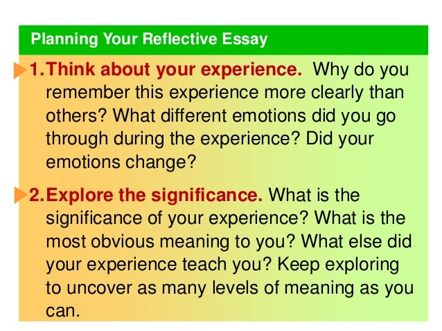 when writing your reflective essay you should