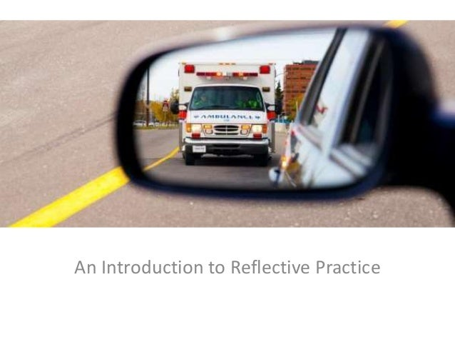 Reflective practice? An Introduction to Reflective Practice