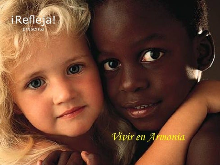 Vivir en Armonía ¡Refleja!   presenta: