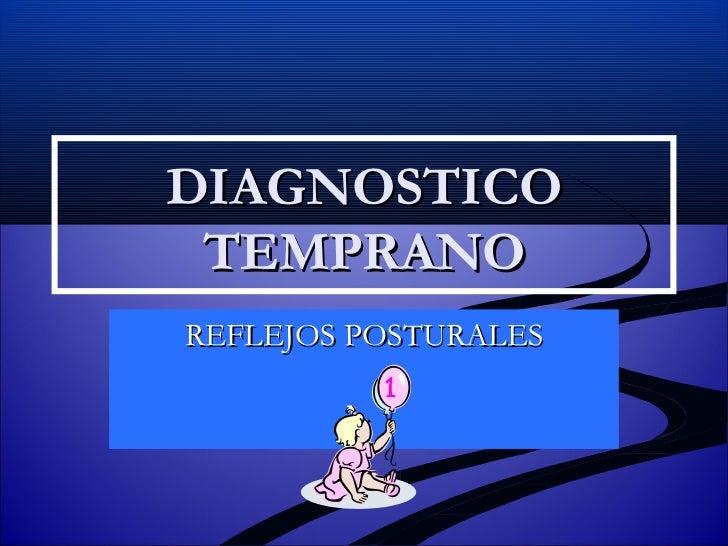DIAGNOSTICO TEMPRANO REFLEJOS POSTURALES