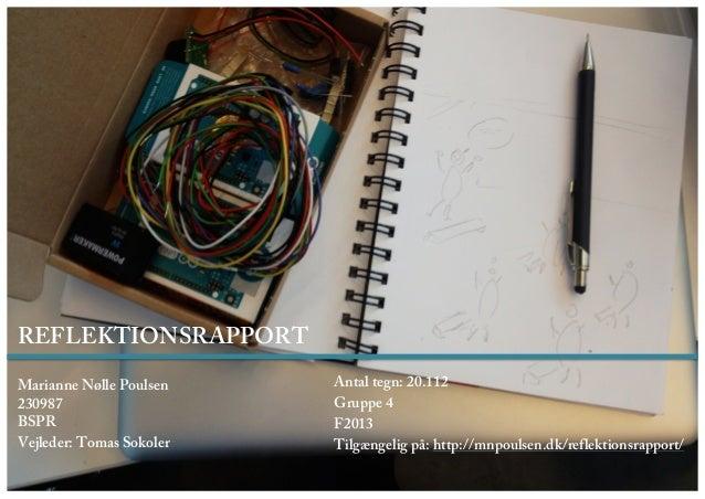 REFLEKTIONSRAPPORTMarianne Nølle Poulsen230987BSPRVejleder: Tomas SokolerAntal tegn: 20.112Gruppe 4F2013Tilgængelig på: h...