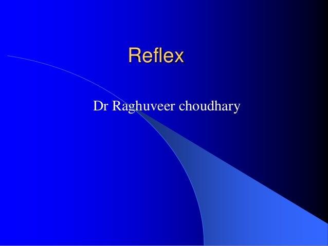ReflexDr Raghuveer choudhary