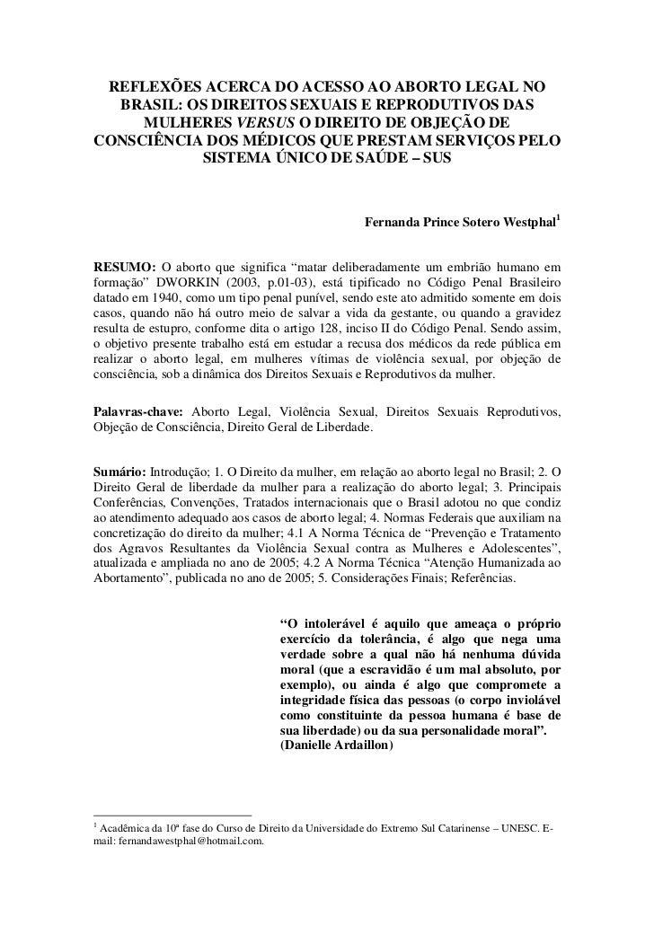 REFLEXÕES ACERCA DO ACESSO AO ABORTO LEGAL NO  BRASIL: OS DIREITOS SEXUAIS E REPRODUTIVOS DAS     MULHERES VERSUS O DIREIT...
