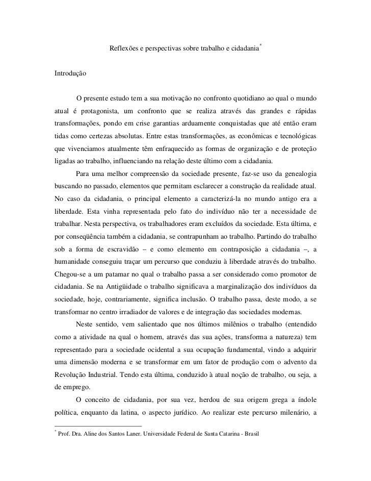 Reflexões e perspectivas sobre trabalho e cidadania*Introdução           O presente estudo tem a sua motivação no confront...
