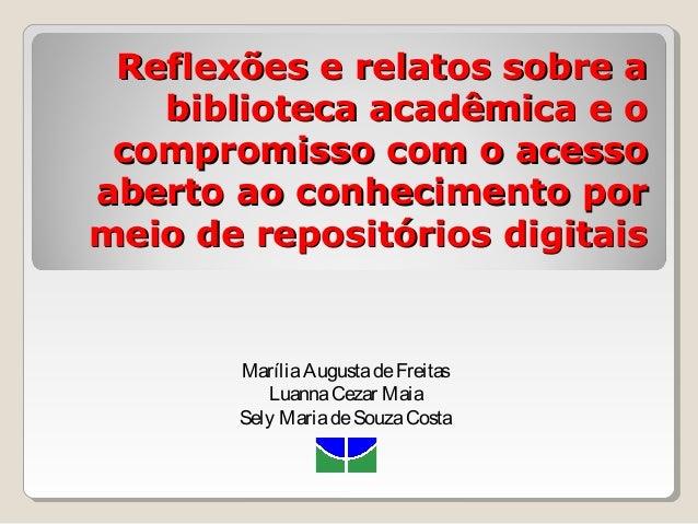 Reflexões e relatos sobre aReflexões e relatos sobre a biblioteca acadêmica e obiblioteca acadêmica e o compromisso com o ...