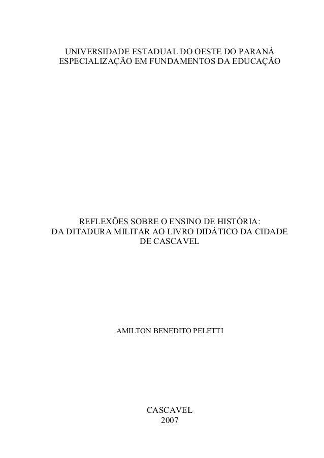 UNIVERSIDADE ESTADUAL DO OESTE DO PARANÁ ESPECIALIZAÇÃO EM FUNDAMENTOS DA EDUCAÇÃO      REFLEXÕES SOBRE O ENSINO DE HISTÓR...