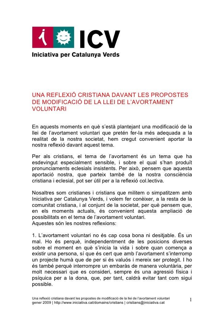 UNA REFLEXIÓ CRISTIANA DAVANT LES PROPOSTES DE MODIFICACIÓ DE LA LLEI DE L'AVORTAMENT VOLUNTARI  En aquests moments en què...