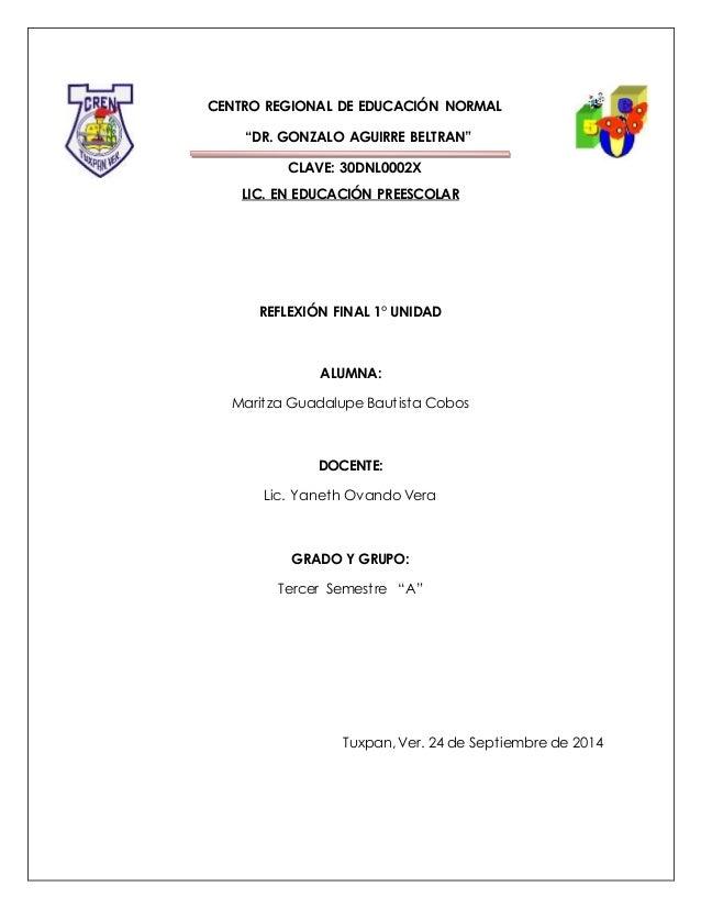 """CENTRO REGIONAL DE EDUCACIÓN NORMAL """"DR. GONZALO AGUIRRE BELTRAN"""" CLAVE: 30DNL0002X LIC. EN EDUCACIÓN PREESCOLAR REFLEXIÓN..."""
