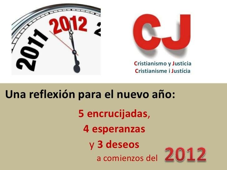 Cristianismo y Justicia                          Cristianisme i JustíciaUna reflexión para el nuevo año:             5 enc...