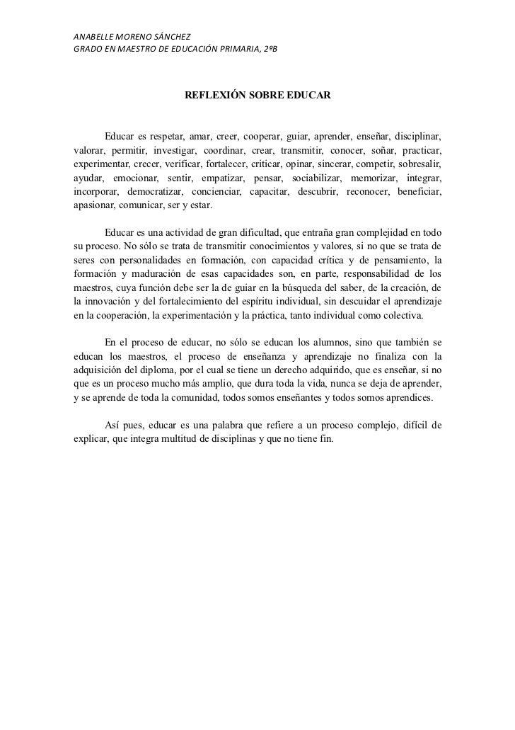ANABELLE MORENO SÁNCHEZGRADO EN MAESTRO DE EDUCACIÓN PRIMARIA, 2ºB                            REFLEXIÓN SOBRE EDUCAR      ...