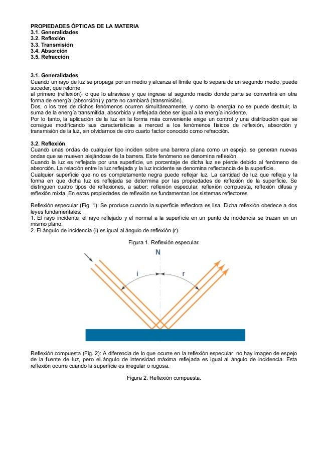 PROPIEDADES ÓPTICAS DE LA MATERIA3.1. Generalidades3.2. Reflexión3.3. Transmisión3.4. Absorción3.5. Refracción3.1. General...