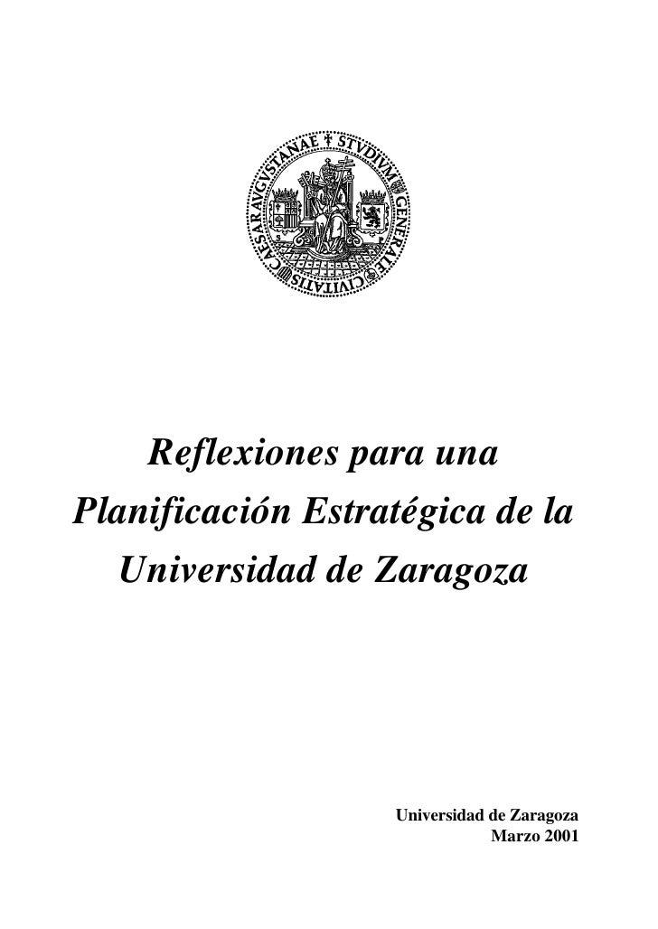 Reflexiones para unaPlanificación Estratégica de la   Universidad de Zaragoza                   Universidad de Zaragoza   ...