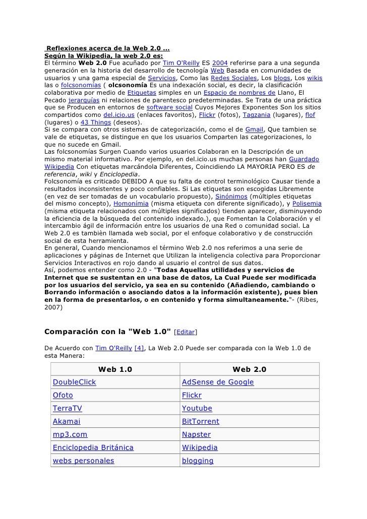 Reflexiones acerca de la Web 2.0 ... Según la Wikipedia, la web 2.0 es: El término Web 2.0 Fue acuñado por Tim O'Reilly ES...
