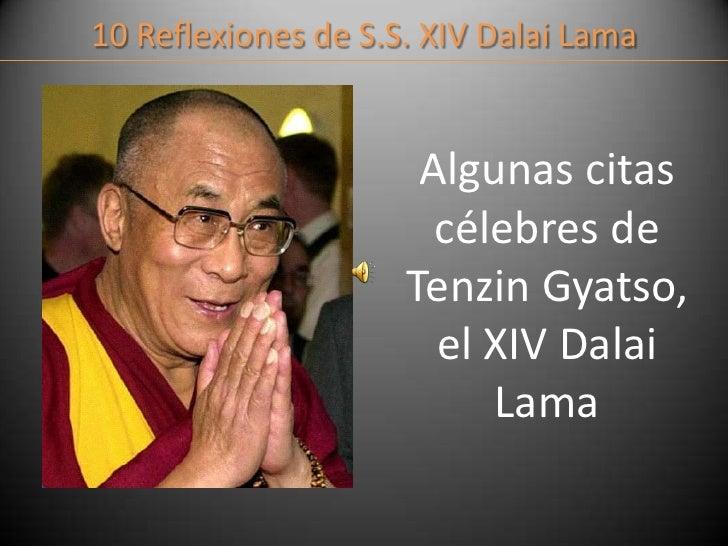 10 Reflexiones de S.S. XIV Dalai Lama<br />Algunas citas célebres de TenzinGyatso, el XIV Dalai Lama<br />