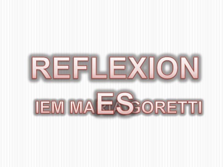 REFLEXIONES<br />IEM MARIA GORETTI<br />