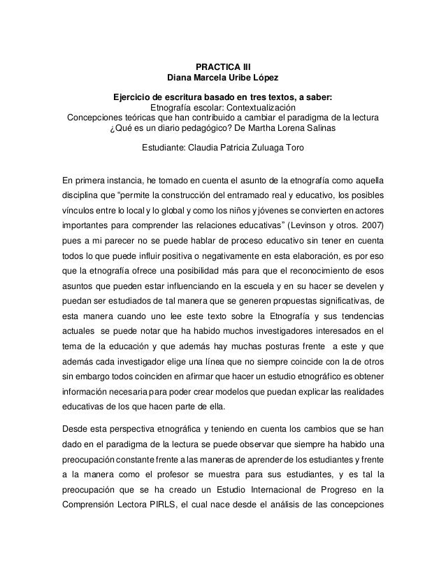 PRACTICA III Diana Marcela Uribe López Ejercicio de escritura basado en tres textos, a saber: Etnografía escolar: Contextu...