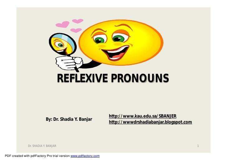 REFLEXIVE PRONOUNS                                                                   http://www.kau.edu.sa/SBANJER        ...
