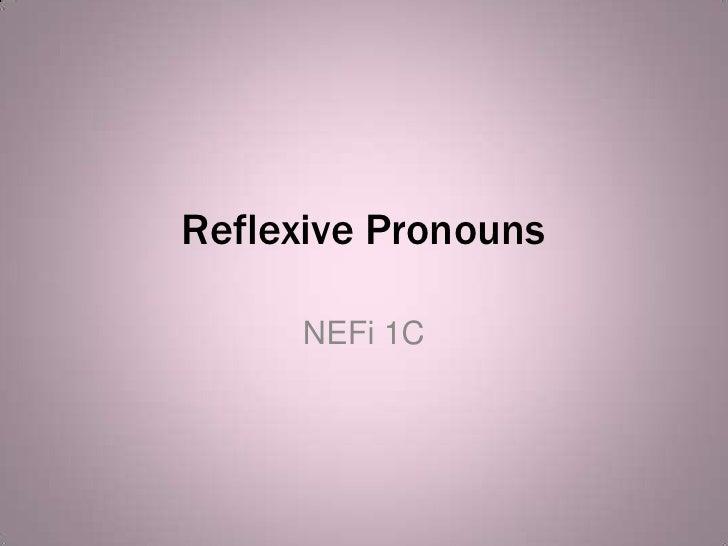ReflexivePronouns<br />NEFi 1C<br />