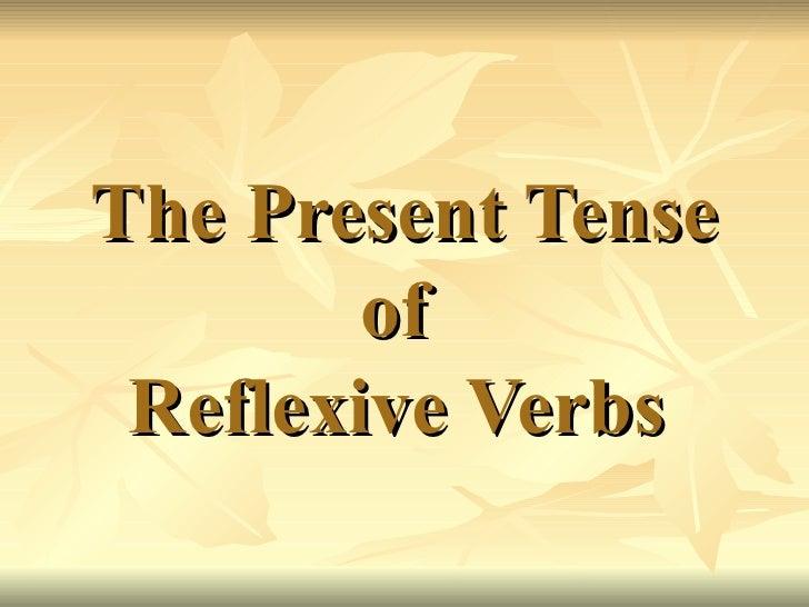 The Present Tense of  Reflexive Verbs