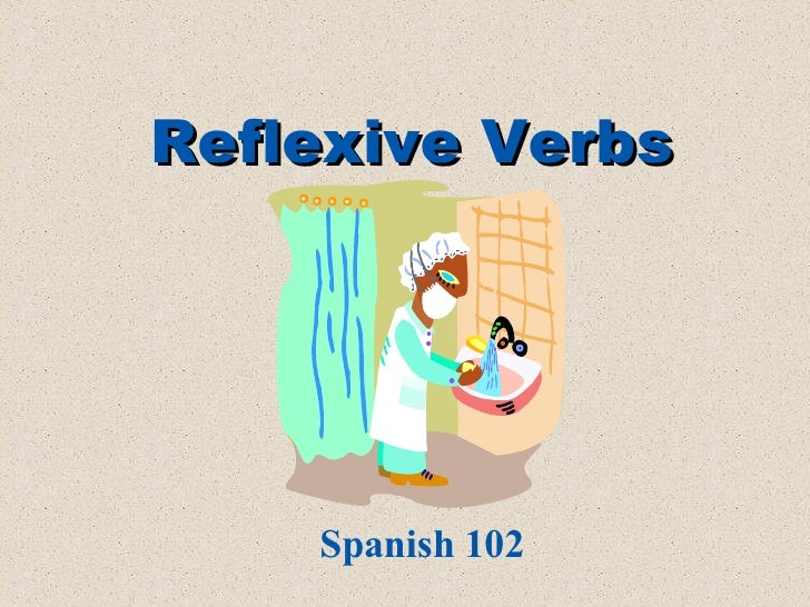 Reflexive Verbs Spanish 102