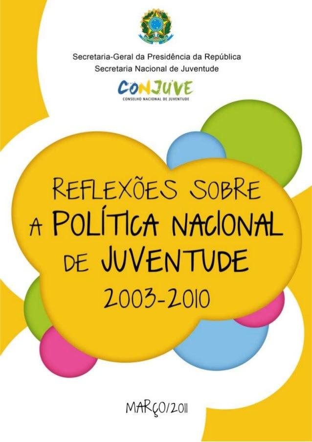 Livro - Reflexões Sobra a Política Nacional de Juventude 2003 a 2010 - Conselho Nacional de Juventude e Secretaria Nacional de Juventude - Ano 2011