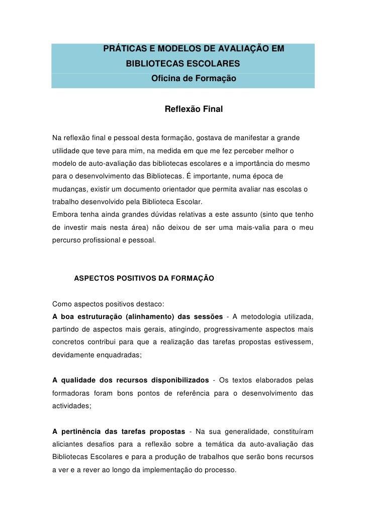 PRÁTICAS E MODELOS DE AVALIAÇÃO EM                       BIBLIOTECAS ESCOLARES                               Oficina de Fo...