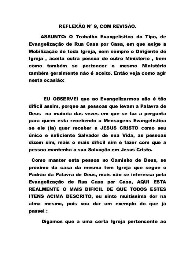 REFLEXÃO Nº 9, COM REVISÃO. ASSUNTO: O Trabalho Evangelístico do Tipo, de Evangelização de Rua Casa por Casa, em que exige...