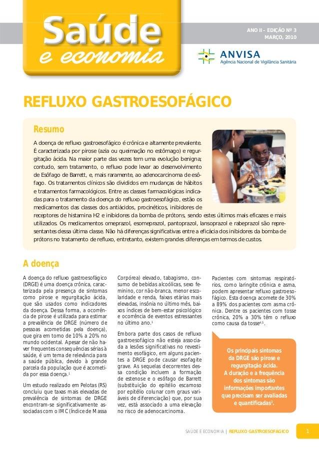 ANO II – EDIÇÃO Nº 3 MARÇO, 2010  REFLUXO GASTROESOFÁGICO Resumo A doença de refluxo gastroesofágico é crônica e altamente...