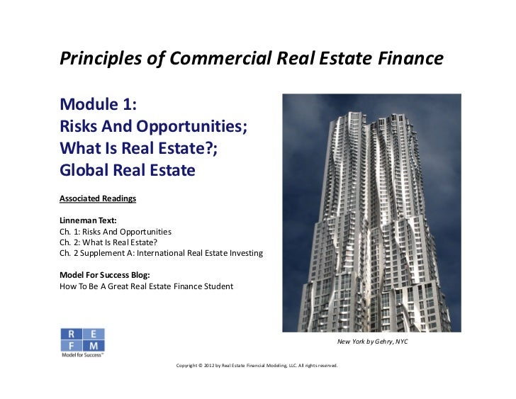 Principles of Commercial Real Estate FinanceModule 1: Risks And Opportunities; What Is Real Estate?;Global Real EstateAsso...