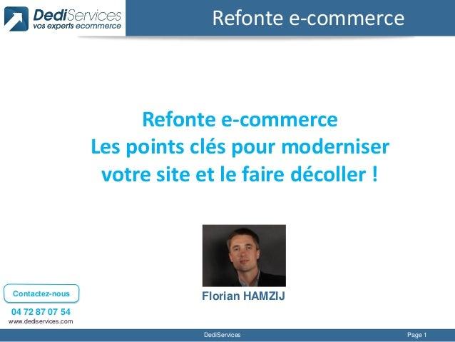 Refonte e-commerce  Refonte e-commerce Les points clés pour moderniser votre site et le faire décoller !  Contactez-nous  ...