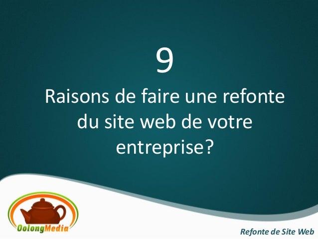 9Raisons de faire une refonte    du site web de votre         entreprise?                      Refonte de Site Web