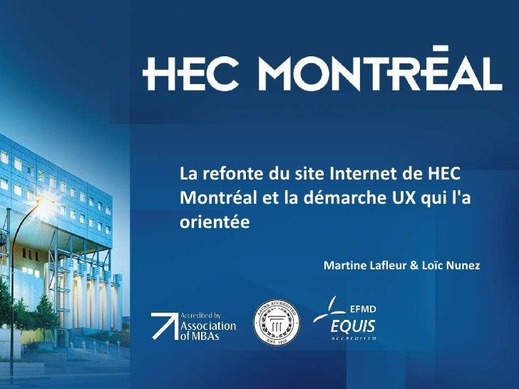 La refonte du site Internet de HEC Montréal et la démarche UX qui l'a orientée<br />Martine Lafleur & Loïc Nunez<br />