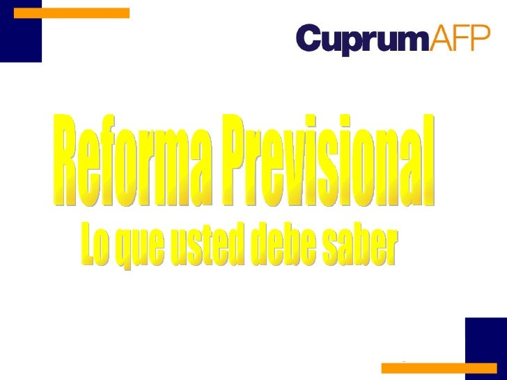 Reforma Previsional Lo que usted debe saber