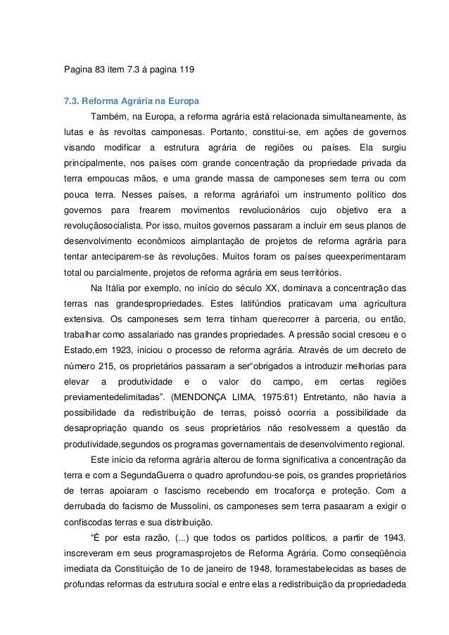 Pagina 83 item 7.3 á pagina 119  7.3. Reforma Agrária na Europa Também, na Europa, a reforma agrária está relacionada simu...