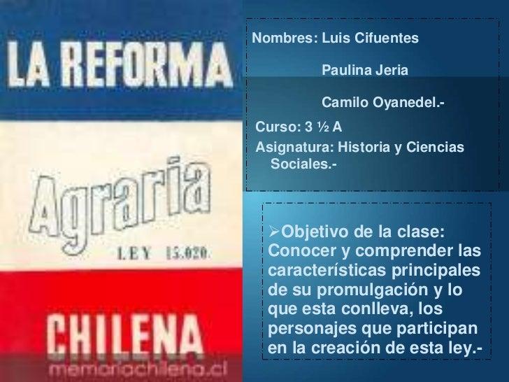 Nombres: Luis Cifuentes         Paulina Jeria         Camilo Oyanedel.-Curso: 3 ½ AAsignatura: Historia y Ciencias  Social...