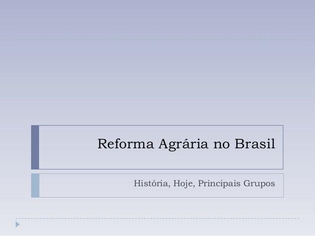 Reforma Agrária no Brasil História, Hoje, Principais Grupos