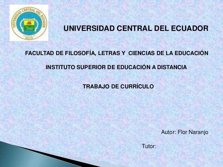 UNIVERSIDAD CENTRAL DEL ECUADOR<br />FACULTAD DE FILOSOFÍA, LETRAS Y  CIENCIAS DE LA EDUCACIÓN<br />INSTITUTO SUPERIOR DE ...