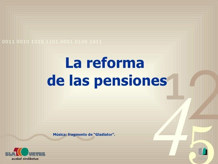 """La reforma  de las pensiones Música: fragmento de """"Gladiator""""."""