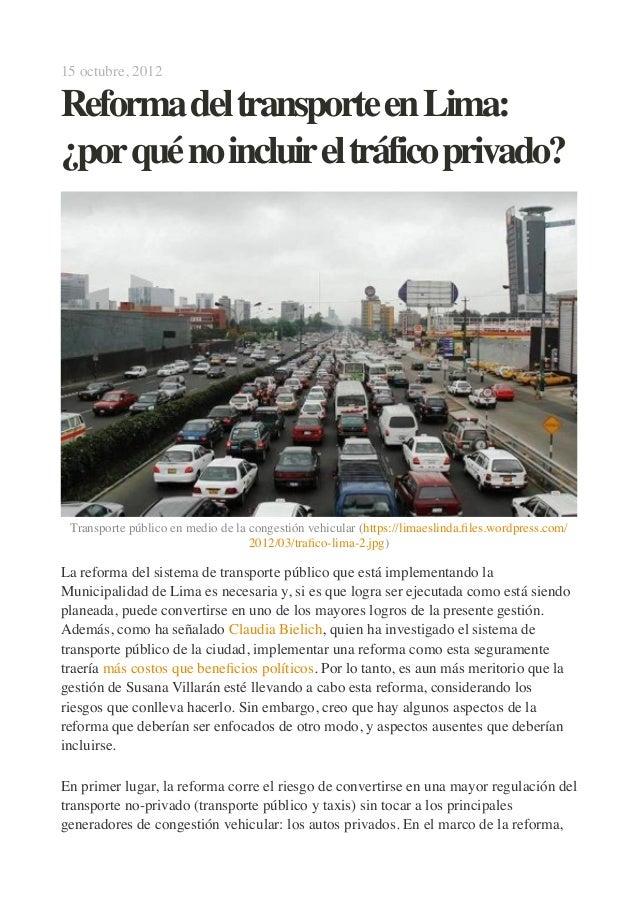 15 octubre, 2012  ReformadeltransporteenLima: ¿porquénoincluireltráficoprivado?  !