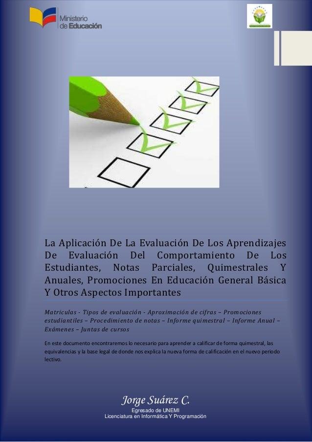 La Aplicación De La Evaluación De Los AprendizajesDe Evaluación Del Comportamiento De LosEstudiantes, Notas Parciales, Qui...