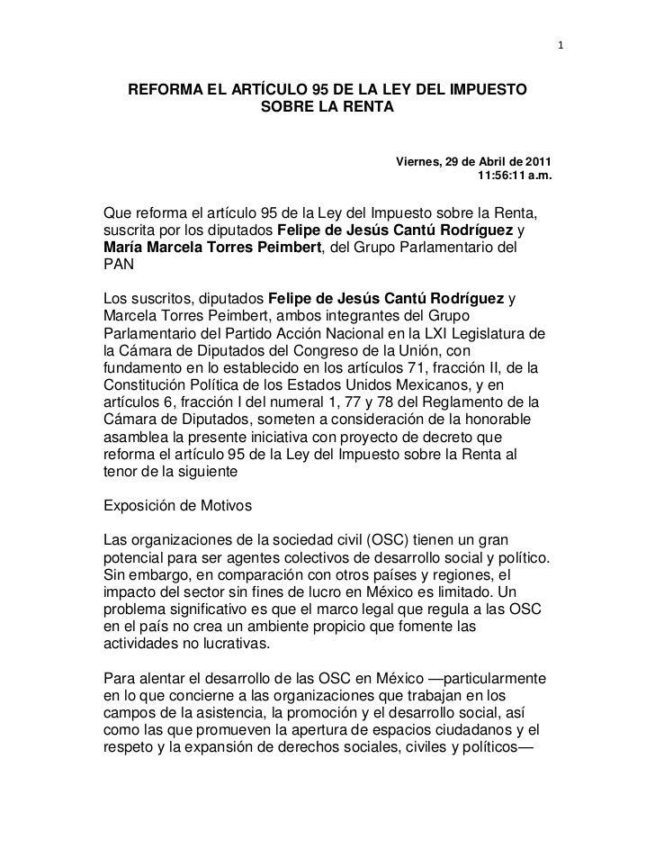 REFORMA EL ARTÍCULO 95 DE LA LEY DEL IMPUESTO SOBRE LA RENTAViernes, 29 de Abril de 201111:56:11 a.m. Que reforma el artíc...