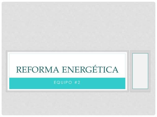 Reforma energetica pre finalizada con alex
