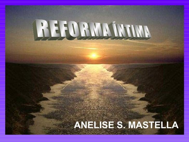 REFORMA ÍNTIMA ANELISE S.   MASTELLA