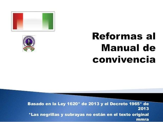 Basado en la Ley 1620* de 2013 y el Decreto 1965* de  2013  *Las negrillas y subrayas no están en el texto original  mmra