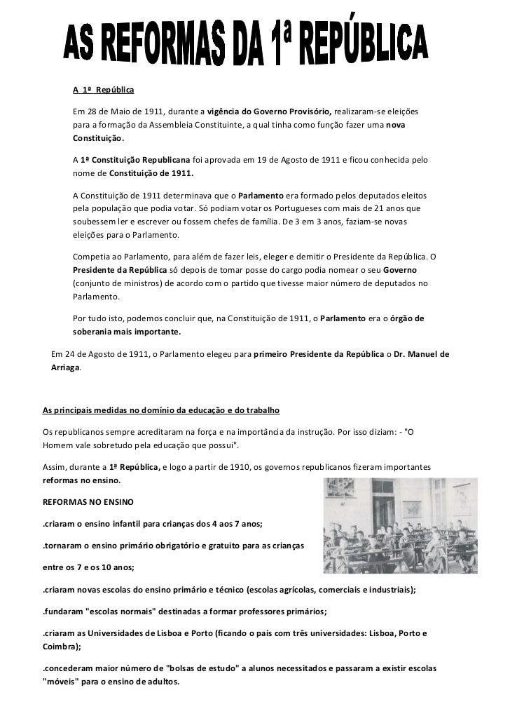 A 1ª República        Em 28 de Maio de 1911, durante a vigência do Governo Provisório, realizaram-se eleições        para ...