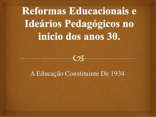 A Educação Constituinte De 1934