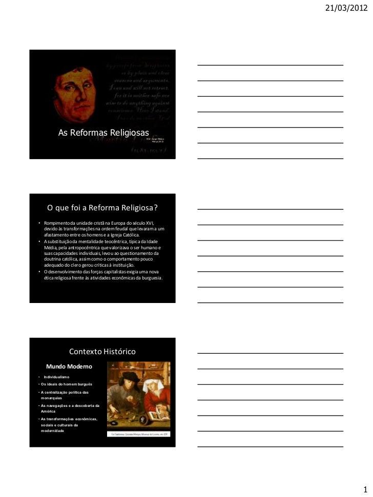 21/03/2012                      Reforma Religiosa              As Reformas Religiosas                  Prof. Jorge Miklos ...