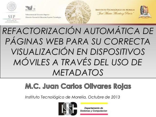 REFACTORIZACIÓN AUTOMÁTICA DEREFACTORIZACIÓN AUTOMÁTICA DE PÁGINAS WEB PARA SU CORRECTAPÁGINAS WEB PARA SU CORRECTA VISUAL...